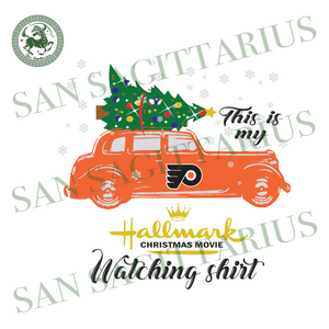 Philadelphia Flyers This Is My Hallmark Christmas Movie Watching Shirt, Sport Svg, Christmas Svg, Philadelphia Flyers Svg, NHL Sport Svg, Philadelphia Flyers NHL Svg, Philadelphia Flyers NHL