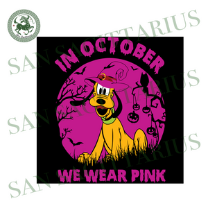 Pluto In October We Wear Pink, Halloween Svg, Happy Halloween, Halloween Gift, Halloween Shirt, Halloween Icon, Halloween Vector, Nightmare Svg, Pluto Dog Svg, Cute Pluto, Pluto Love