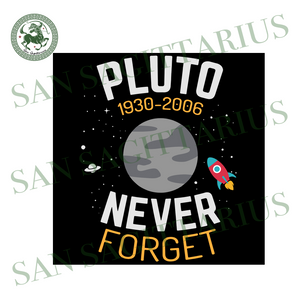 Pluto never forget 2006 svg,svg,youth science svg,science shirt svg,pluto planet svg,90s pluto shirt,never forget pluto svg,svg cricut, silhouette svg files, cricut svg, silhouette svg, svg d