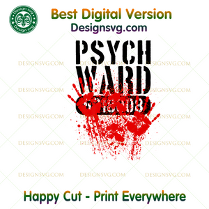 Psych Ward Scary Bloody Horror Halloween Costume ,Halloween png, Halloween shirt, Halloween Decor, Halloween Party, Halloween Design, Halloween Sublimation, Halloween Silhouette Files