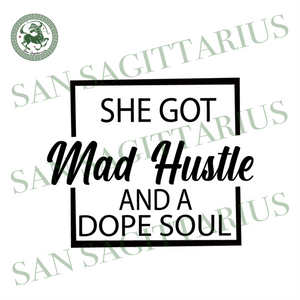 She Got Mad Hustle Svg, Trending Svg, Dope Soul Svg, Hustle Hard, Black girl magic, Girl Boss Svg, Hustle Svg, Empowered Women, Women Day Svg, Quotes Svg, Melanin svg, Afro svg