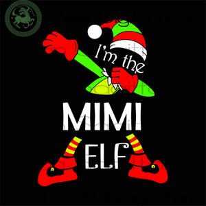 I'm The Mimi ELF, Christmas Svg, Christmas Gifts, Merry Christmas, Christmas Holiday, Christmas Party, Funny Christmas, Xmas Gift, Christmas Gift Ideas, Merry Christmas Svg, Holidays, Christm