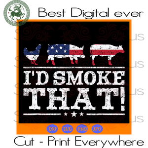 I'd Smoke That Chicken Pig Cow, Farm Animals Lover, chicken mom svg, pig svg, pig mom, cow mom, cow svg, pet lover, animals Sublimation files, Svg Files For Cricut, HTV, Silhouette, Cameo Ins