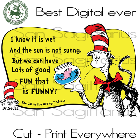 I know it is wet Dr Seuss, Dr Seuss Svg Files, Dr Seuss cut files, Clipart, Eps Vectors, Dxf files for cricut, Cutting Machines, Svg Files For Cricut Silhouette Instant Download | San Sagittarius