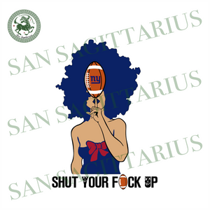 Shut Your Fuk Up, Sport Svg, Funny Nfl New York Giants Saying, Nfl New York Giants Logo, New York Giants Football Lover, New York Giants Svg, New York Giants Shirt, Black Girl Svg, Afro Vecto