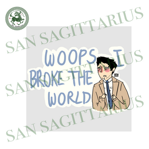 Supernatural Tropes Svg, Woops I broke the World Svg,supernatural svg,supernatural shirt, supernatural pin, supernatural gift