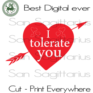 I Tolerate You Svg, Valentines Day Cut File, Valentines Day Personalized, Valentine Saying Cricut, Wife Gift SVG Files For Cricut Silhouette Instant Download | San Sagittarius