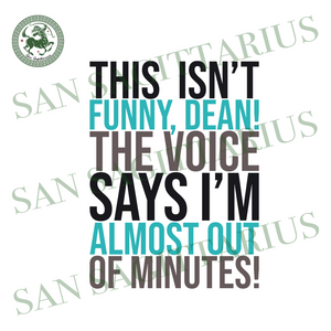 This is not funny dean svg,svg,the voice svg,funny quotes svg,saying shirt svg,svg cricut, silhouette svg files, cricut svg, silhouette svg, svg designs, vinyl svg