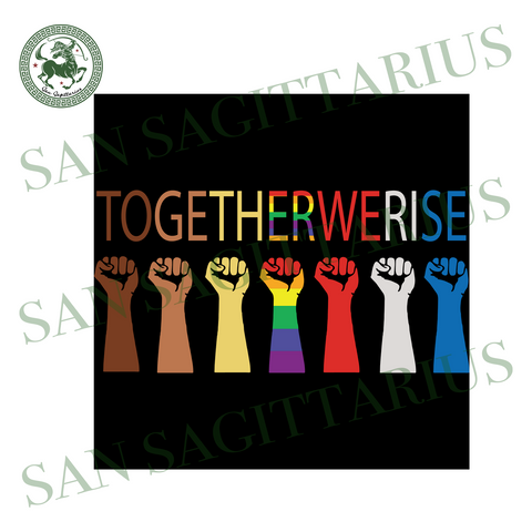 Together We Rise, Trending Svg, Lgbt Svg, Lgbt Gift, Pride Svg, Love Is Love, Anti Racism, Lgbt With Black Lives Matter Shirt, Pride Quarantine 2020, Black Lgbt Live Matters, Lgbt Black, Lesb