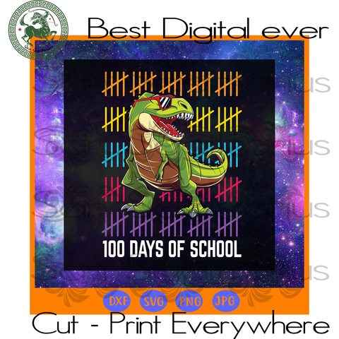 Dinosaur T-rex Happy 100th Day Of School Shirt Boys Kids Gift Kindergarten SVG Files For Cricut Silhouette Instant Download | San Sagittarius