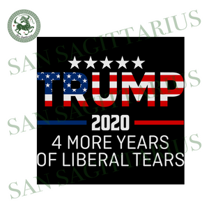 Trump 2020 4 more years liberal tears svg,svg,trump 2020 svg,president trump 2020 svg,american flag,republican pro trump,svg cricut, silhouette svg files, cricut svg, silhouette svg, svg desi