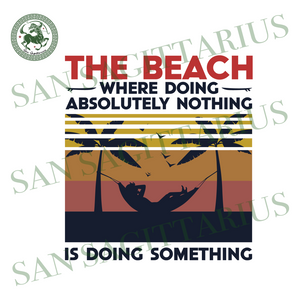 Vintage The Beach Where Doing Svg, The Beach Where Doing Absolutely Nothing Svg,Is Doing Something SVG, Beach SVG, Summer SVG,Camping Svg,Saying Shirt,Happy Camping Svg