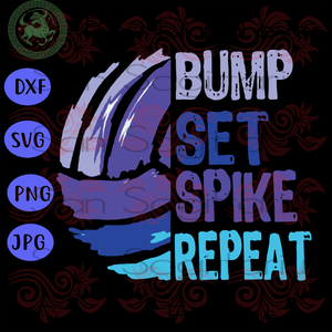 Volleyball Bump Set Spike Repeat Funny Gift, Volleyball Shirt SVG, Volleyball Lover Sublimation files, Svg Files For Cricut, HTV, Silhouette, Cameo Instant Download | San Sagittarius