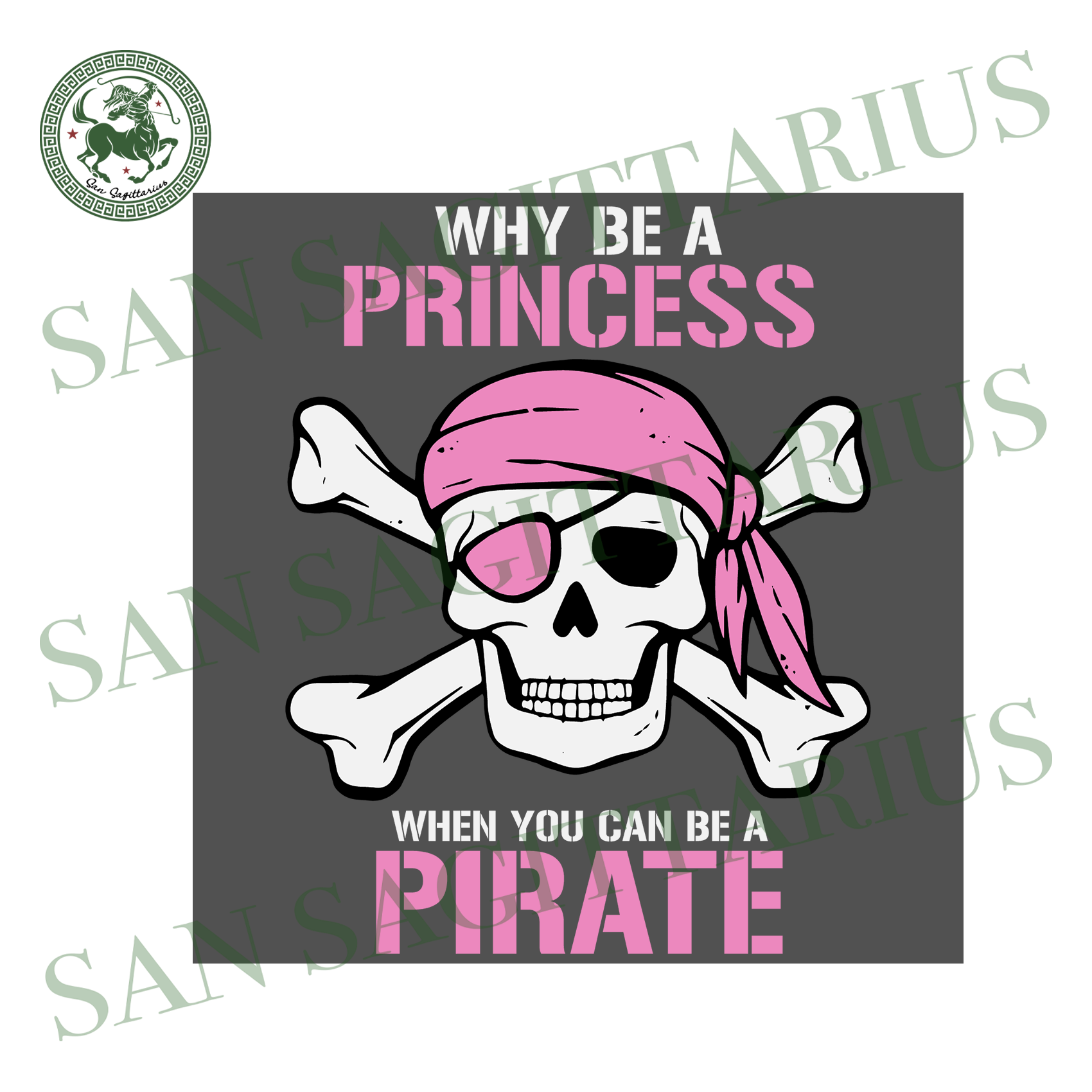 Why Be A Princess When You Can Be A Pirate svg, Pirate Costume TShirt,Pirate Costume svg,Pirate Girl svg, Feminist T-Shirt svg, Princess T Shirt, Pirate Halloween svg,Pirate Halloween shirt