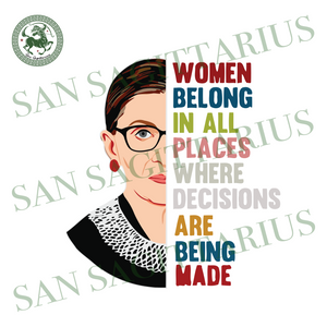 Women Belong In All Places Where Decisions Are Being Made, Trending Svg, Ruth Bader Ginsburg Svg, Ruth Ginsburg Svg, Rbg Svg, Rbg Collar Svg, Ruth Ginsburg Rbg, Notorious Rbg Svg, Rbg Shirt,