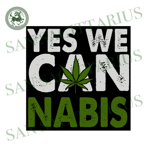 Yes we cannabis svg,svg,cannabis shirt svg,weed svg,cannabis plant svg,weed accessories svg,svg cricut, silhouette svg files, cricut svg, silhouette svg, svg designs, vinyl svg