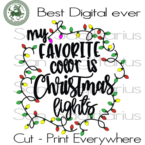 My Favorite Color Is Christmas Light, Christmas Svg, Light Christmas, Christmas Gifts, Merry Christmas, Christmas Holiday, Christmas Party, Funny Christmas, Christmas Tree,  Disney Christmas,