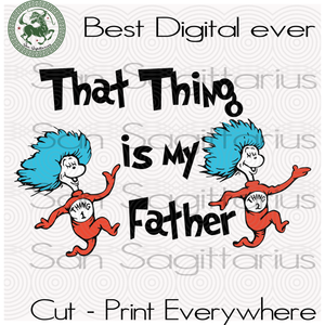 Father Svg, Family Gift Svg, Dr. Seuss svg, Cat In Hat, Lorax,Thing one thing two, Thing 1 Thing 2 svg, Svg Files For Cricut Silhouette Instant Download | San Sagittarius