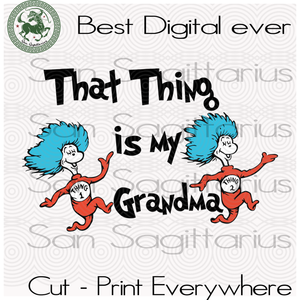 Grandma Svg, Family Gift Svg, Dr Seuss Svg Files, Dr Seuss cut files, Clipart, Eps Vectors, Dxf files for cricut, Cutting Machines, Svg Files For Cricut Silhouette Instant Download | San Sagittarius
