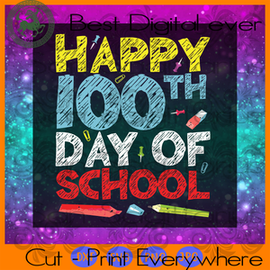 Happy 100th Day of School Kindergarten Teacher Student Gifts SVG Files For Cricut Silhouette Instant Download | San Sagittarius