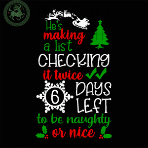 He's making a list checking it twice days left to be naughty or nice, christmas, christmas svg, christmas countdown svg, days until christmas svg, happy holidays, naughty or nice, quotes and