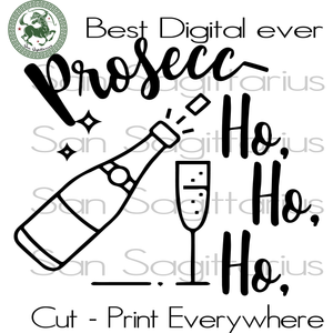 Prosecc Ho Ho Ho  Funny Alcohol Drinking Wine SVG Files For Cricut Silhouette Instant Download | San Sagittarius