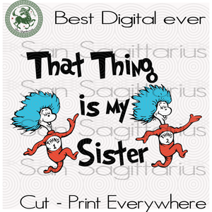 Sister Svg, Dr Seuss Svg, Family Gift Svg, Dr Seuss Birthday, Dr Seuss Print, Dr Seuss Poster, Thing 1 Thing 2 Svg Files For Cricut Silhouette Instant Download | San Sagittarius