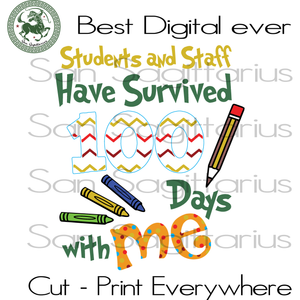 My Students And Staff Have Survived 100 Days With Me Teacher Student Gift SVG Files For Cricut Silhouette Instant Download | San Sagittarius
