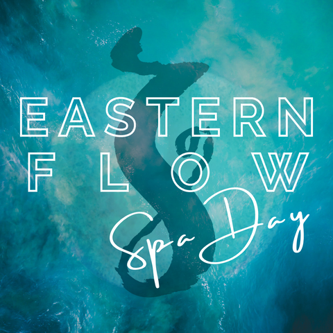Eastern Flow Spa Day