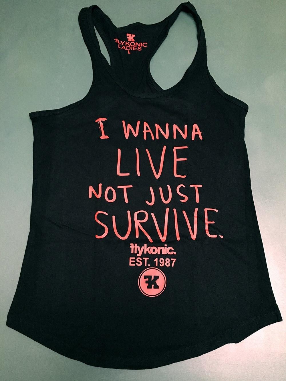 Flykonic Ladies I Wanna Live Not Just Survive Tank