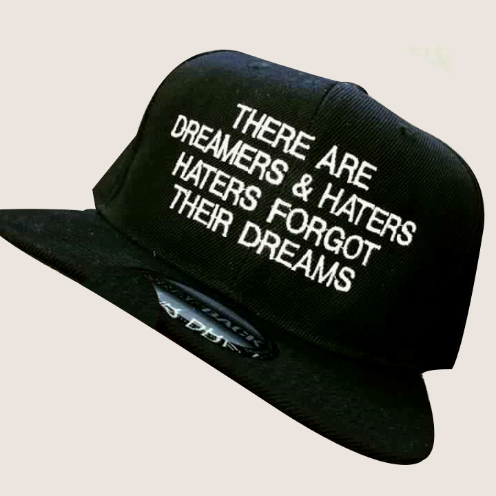 There Are Dreamers and Haters Haters Forgot Their Dreams