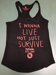 I Wanna Live Not Just Survive Lady's Tank Top