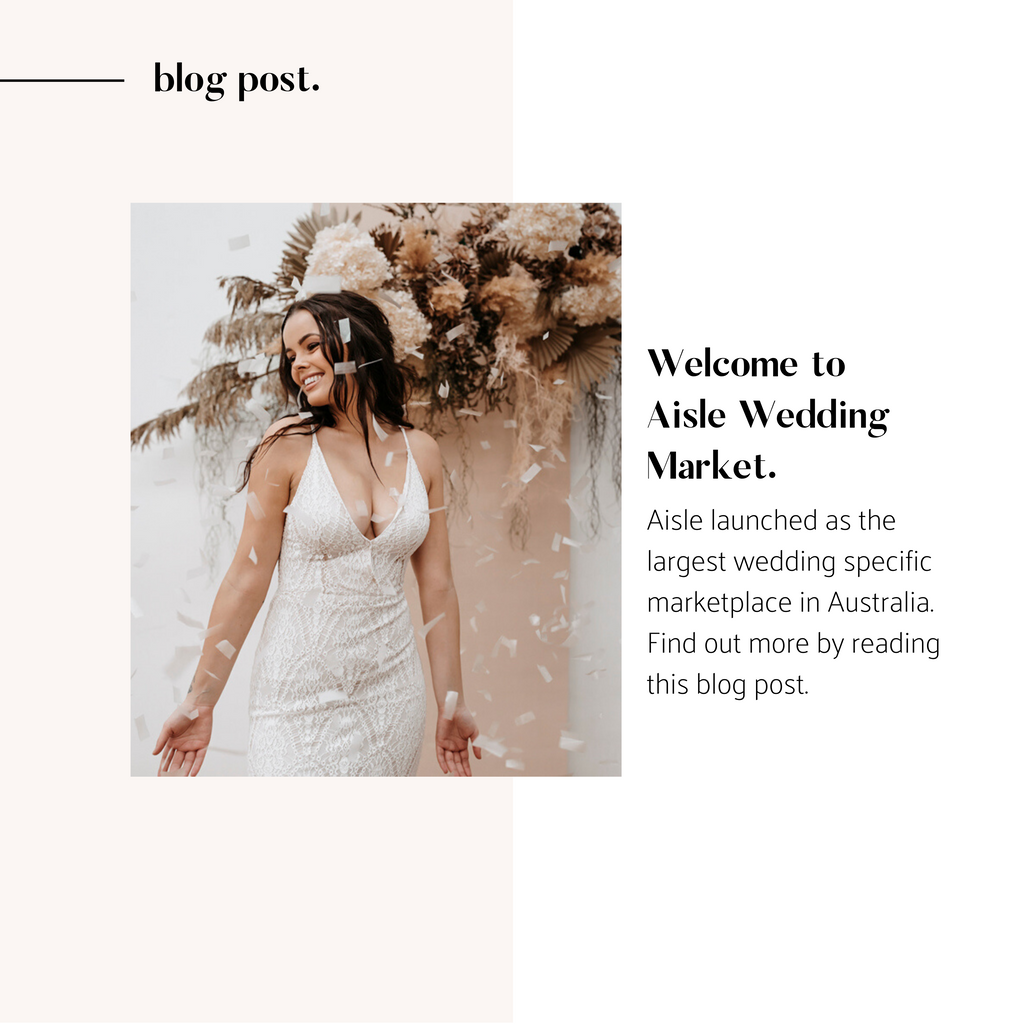 Aisle Wedding Market - Australia's largest wedding marketplace online!