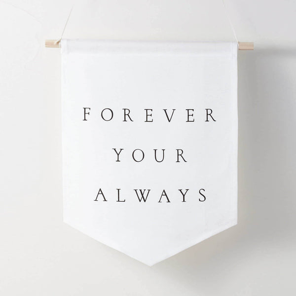 'Forever your Always' Calligraphy Banner