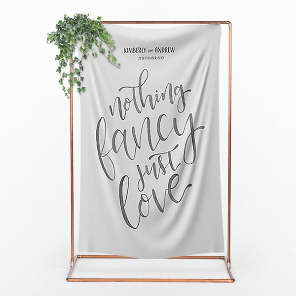 Calligraphy Wedding Backdrop 'Nothing Fancy, Just Love'