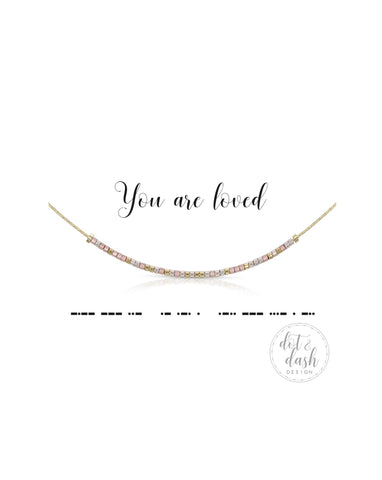Dot & Dash: You are Loved Morse Code Jewelry