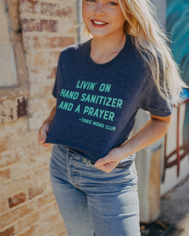 """Livin' on Handsanitizer & a Prayer"" Tee"