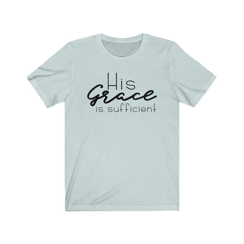 His Grace is Sufficient Short Sleeve Tee