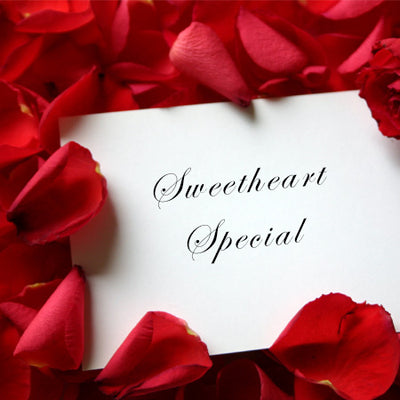 SWEETHEART SPECIALS - LIMITED TIME!