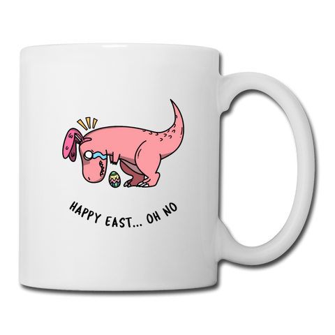 Happy East... Oh No Coffee Mug - white