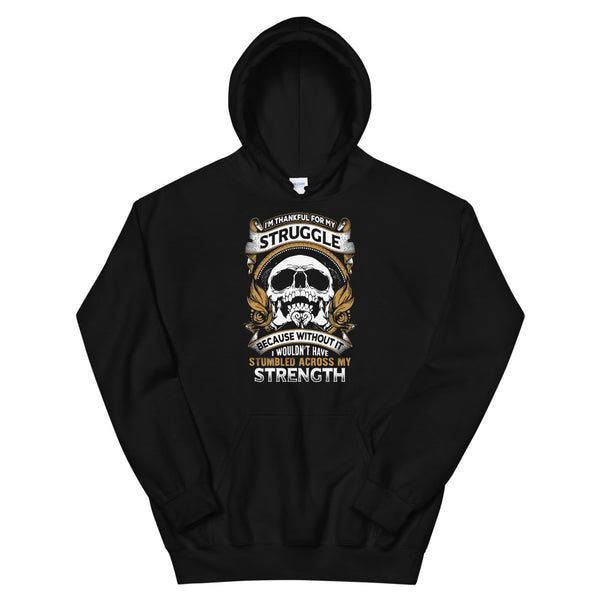 I'm Thankful For My Struggles Hoodie Black