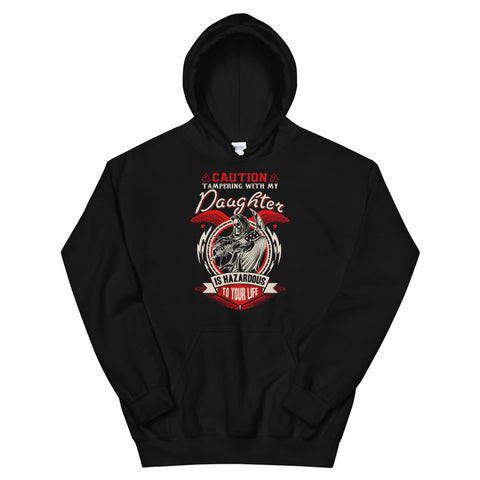 Caution Tampering With My Daughter Is Hazardous Hoodie Black