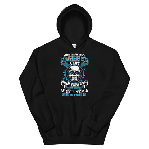 Mean People Don't Bother Me A Bit Hoodie Black