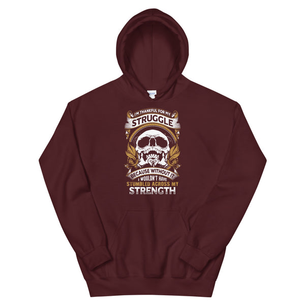 I'm Thankful For My Struggles Hoodie Maroon