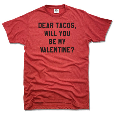 DEAR TACOS | UNISEX RED TEE | BE MY VALENTINE