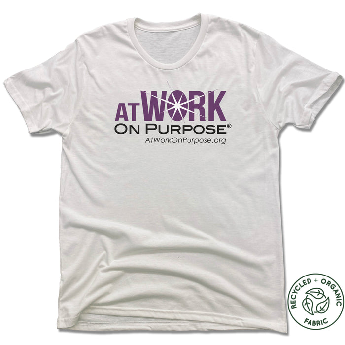 AT WORK ON PURPOSE | UNISEX WHITE Recycled Tri-Blend | LOGO