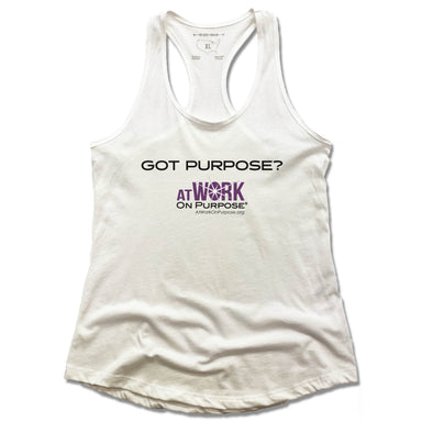 AT WORK ON PURPOSE | LADIES WHITE TANK | GOT PURPOSE?