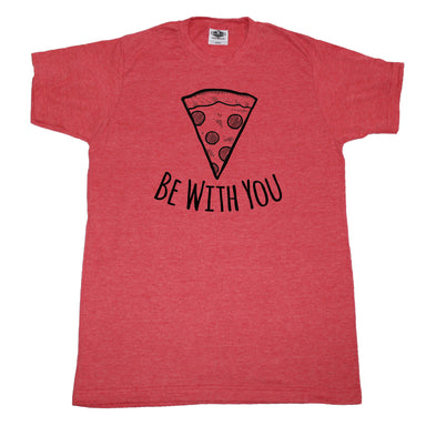 Pizza Be With You - Unisex Tee