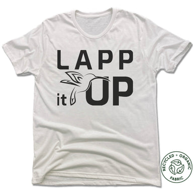 LAPP IT UP | UNISEX WHITE Recycled Tri-Blend | BLACK LOGO