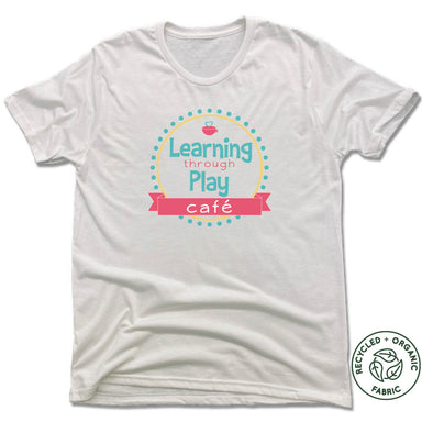 LEARNING THROUGH PLAY | UNISEX WHITE Recycled Tri-Blend | LOGO